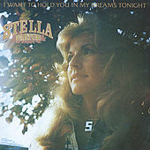 I Want To Hold You In My Dreams Tonight by Stella Parton
