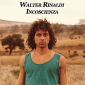 Play & Download Incoscienza by Walter Rinaldi | Napster