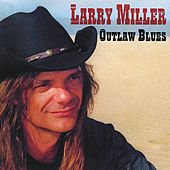 Play & Download Outlaw Blues by Larry Miller | Napster
