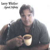 Signed, Infinity by Larry Whitler