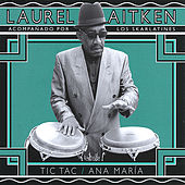 Play & Download Tic Tac / Ana Maria by Laurel Aitken | Napster