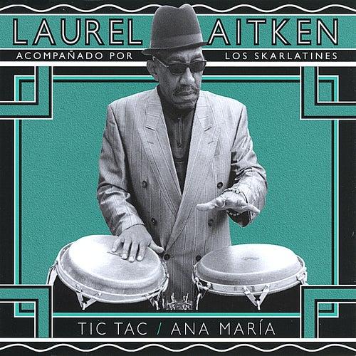 Tic Tac / Ana Maria by Laurel Aitken
