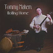 Play & Download Rolling Home by Tommy Makem | Napster