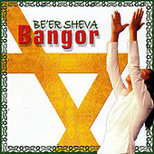 Play & Download Bangor by Be'er Sheva | Napster