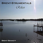 Play & Download Brent-Strumentals: Relax by Brent Bennett | Napster