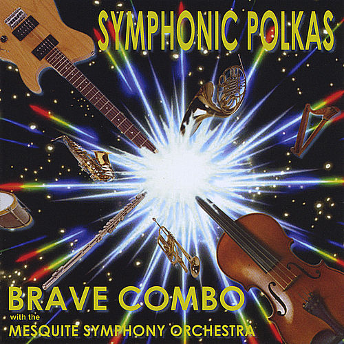 Play & Download Symphonic Polkas by Brave Combo | Napster