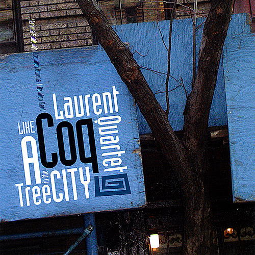 Play & Download Like a Tree in the City by Laurent Coq | Napster