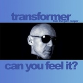 Play & Download Can You Feel It? by Transformer | Napster
