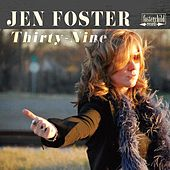 Thirty - Nine by Jen Foster