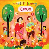 Play & Download C'mon by Renee & Jeremy | Napster