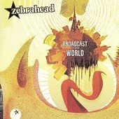 Play & Download Broadcast To The World by Zebrahead | Napster