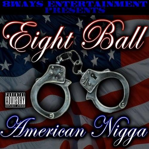 Play & Download American Nigga by 8Ball | Napster