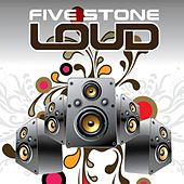 Loud by Five Stone