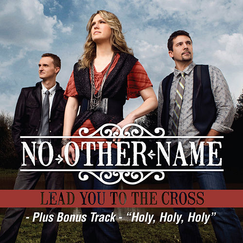Play & Download Lead You To The Cross (Single) by No Other Name | Napster