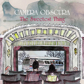 Play & Download The Sweetest Thing by Camera Obscura | Napster