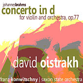 Play & Download Brahms: Concerto in D for Violin and Orchestra, Op. 77 by David Oistrakh | Napster