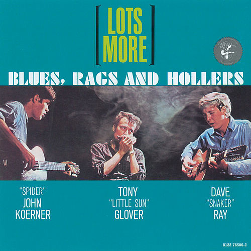 Play & Download Lots More Blues, Rags & Hollers by Koerner, Ray & Glover | Napster