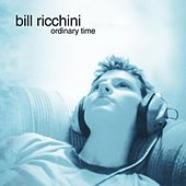 Play & Download Ordinary Time by Bill Ricchini | Napster