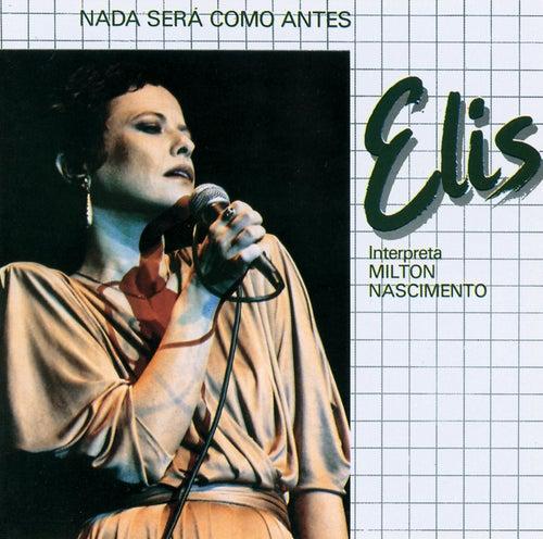 Nada Sera Como Antes (Elis Interpreta Milton Nascimento) by Elis Regina
