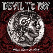 Play & Download Thirty Pieces of Silver by Devil to Pay | Napster