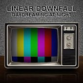 Daydreaming At Night by Linear Downfall