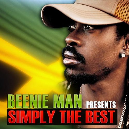Play & Download Beenie Man Presents Simply the Best by Beenie Man | Napster