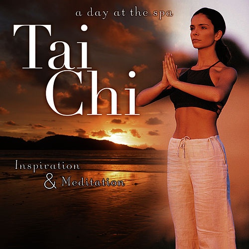 Play & Download Tai Chi by A Day At The Spa | Napster