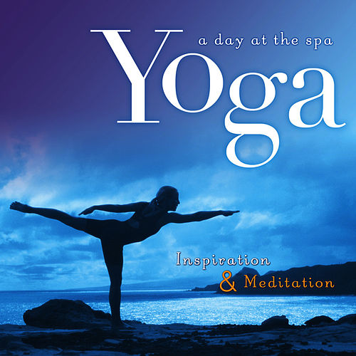 Play & Download Yoga by A Day At The Spa | Napster