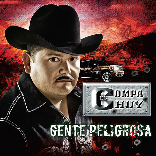 Play & Download Gente Peligrosa by El Compa Chuy | Napster