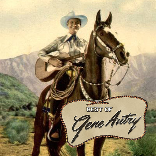 Play & Download The Best Of Gene Autry by Gene Autry | Napster