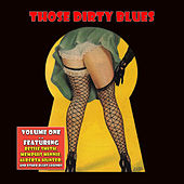 Play & Download Those Dirty Blues Volume 1 by Various Artists | Napster
