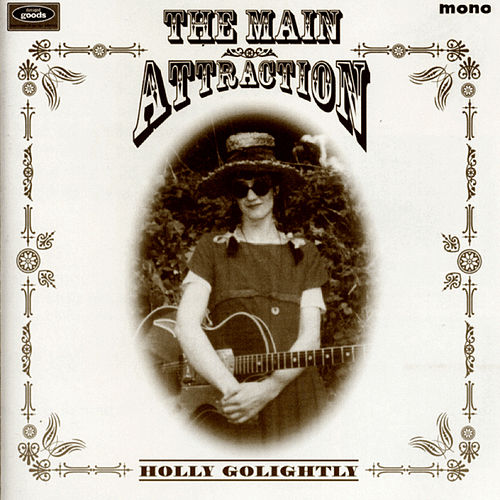 Play & Download Main Attraction by Holly Golightly | Napster