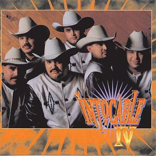 Intocable IV by Intocable