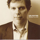 Play & Download Standing In My Shoes by Leo Kottke | Napster
