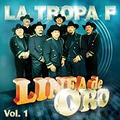 Play & Download Linea De Oro Vol. 1 by La Tropa F | Napster