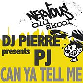Can Ya Tell Me by DJ Pierre