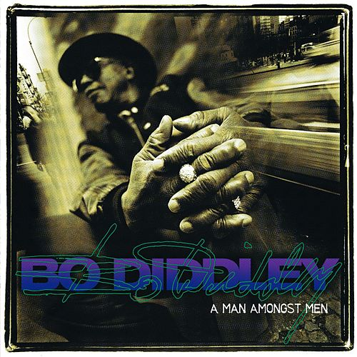 Play & Download A Man Amongst Men by Bo Diddley | Napster