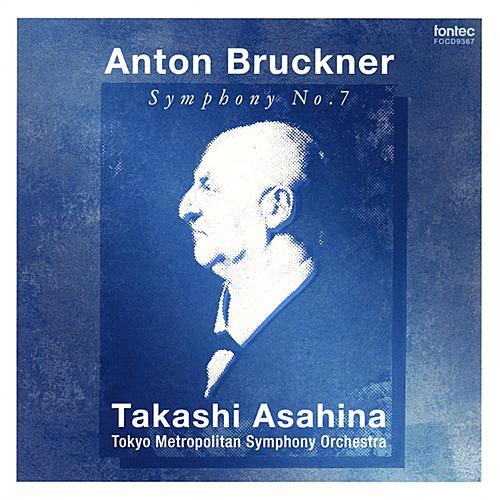 Play & Download Bruckner: Symphony No.7 <Haas Edition> [Rec.: 2001] by Takashi Asahina | Napster