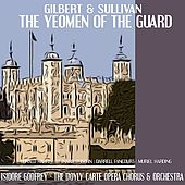 Gilbert, Sullivan: The Yeoman of the Guard by D'Oyly Carte Opera Chorus and Orchestra