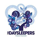 Play & Download Twilight Bloom by The Daysleepers | Napster