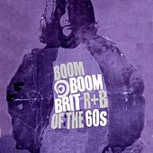 Play & Download Brit R&B of the 60's: Boom Boom by Various Artists | Napster