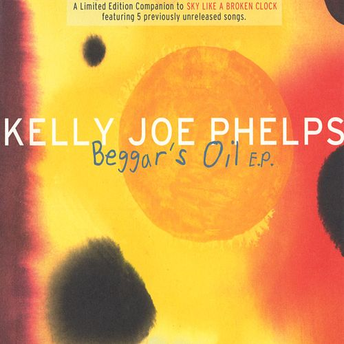 Beggar's Oil by Kelly Joe Phelps
