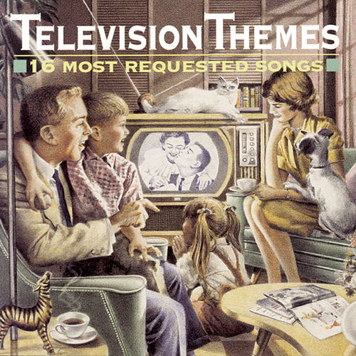 Play & Download Television Themes: 16 Most Requested Songs by Various Artists | Napster