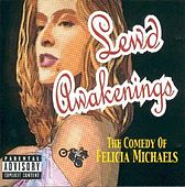 Lewd Awakenings: The Comedy of Felicia Michaels by Felicia Michaels