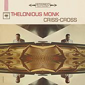 Criss-Cross by Thelonious Monk
