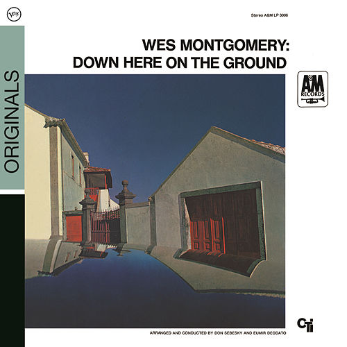 Down Here On The Ground by Wes Montgomery