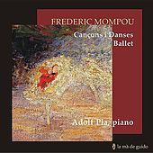 Play & Download Mompou: Cançons i danses, Ballet by Adolf Pla | Napster