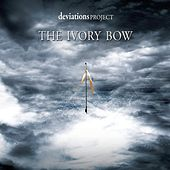 Play & Download The Ivory Bow by Deviations Project | Napster