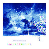 Play & Download Adeste Fiddles by Deviations Project | Napster
