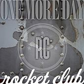 One More Day by The Rocket Club